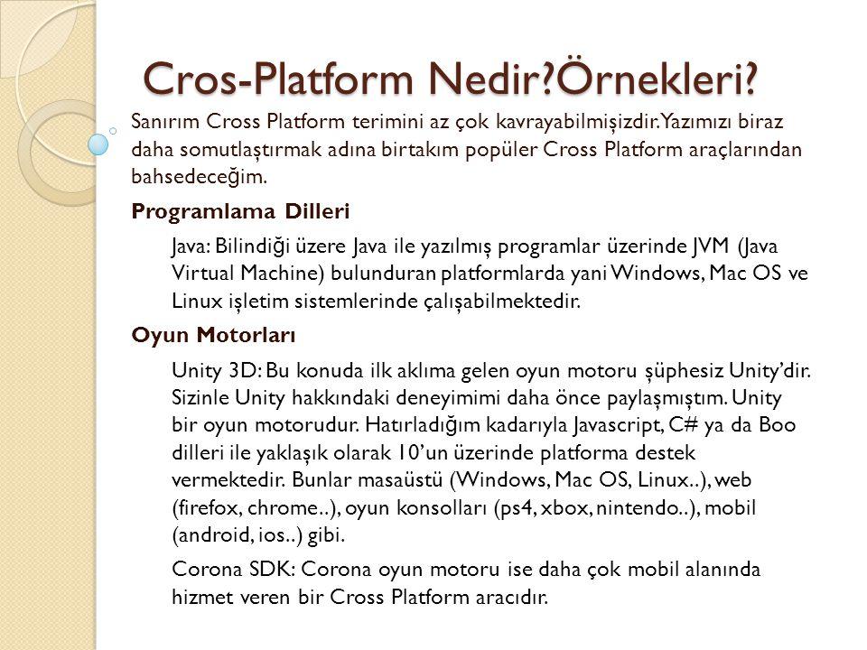 Cros-Platform Nedir Örnekleri