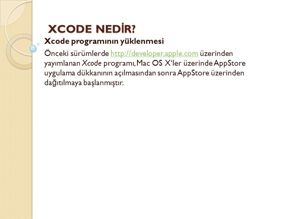 XCODE NEDİR Xcode programının yüklenmesi