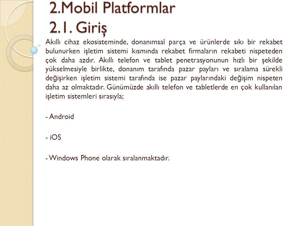 2.Mobil Platformlar 2.1. Giriş