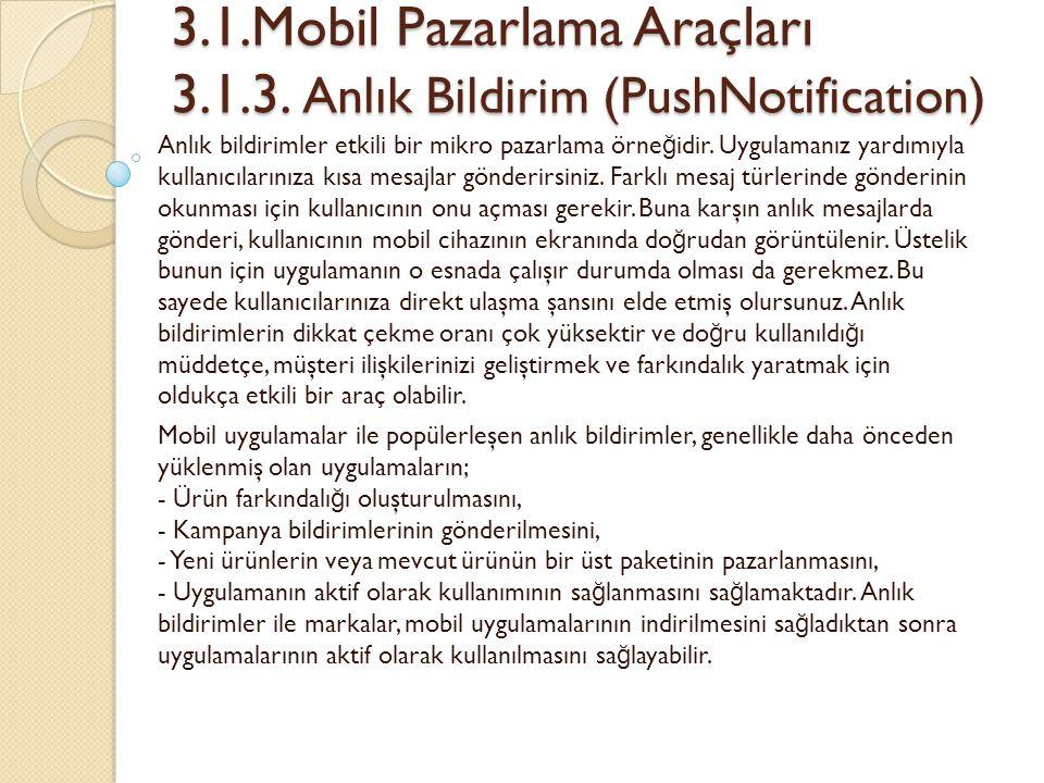 3.1.Mobil Pazarlama Araçları 3.1.3. Anlık Bildirim (PushNotification)