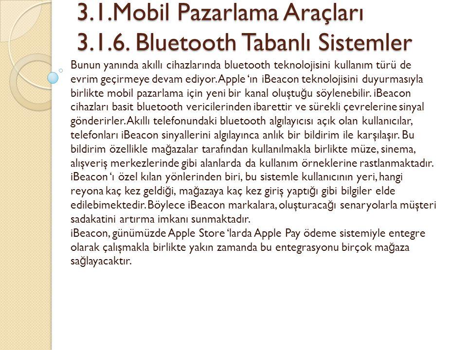 3.1.Mobil Pazarlama Araçları 3.1.6. Bluetooth Tabanlı Sistemler