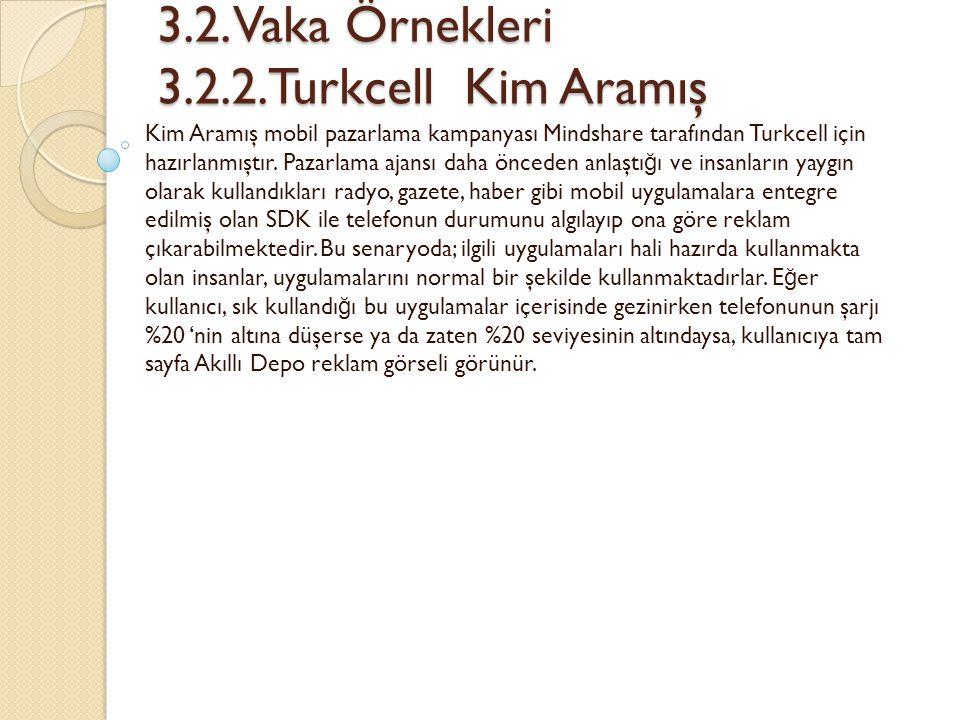 3.2. Vaka Örnekleri 3.2.2.Turkcell Kim Aramış