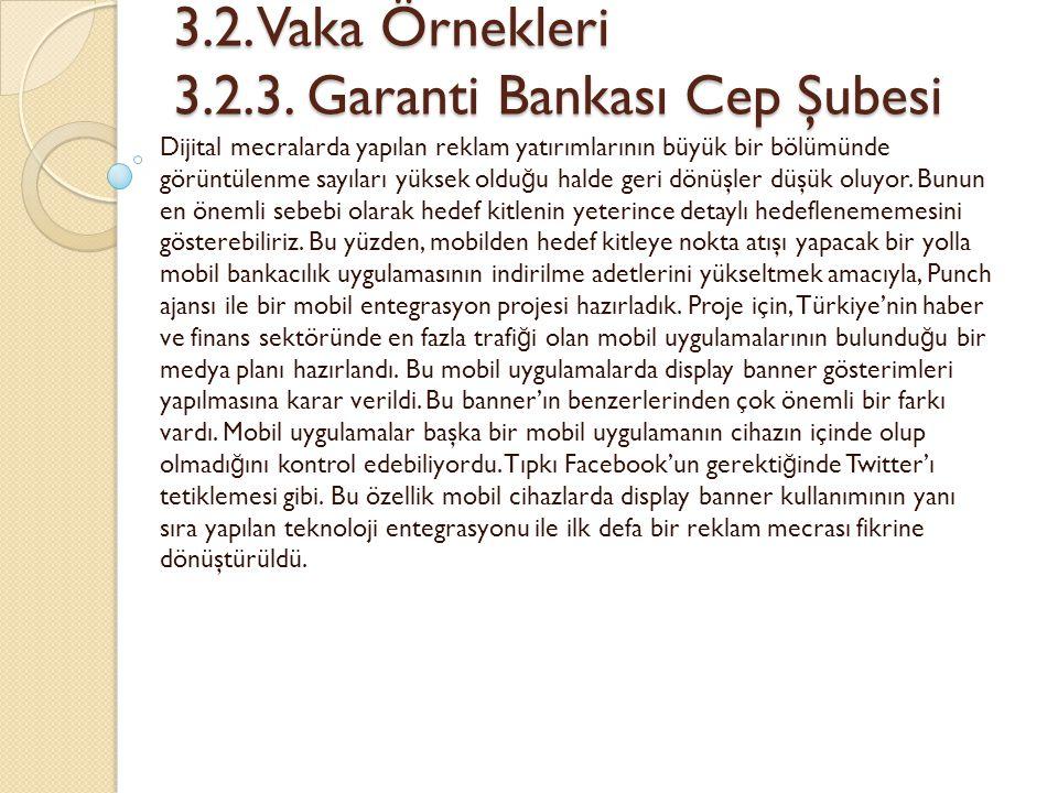 3.2. Vaka Örnekleri 3.2.3. Garanti Bankası Cep Şubesi