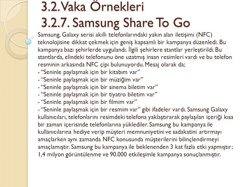 3.2. Vaka Örnekleri 3.2.7. Samsung Share To Go