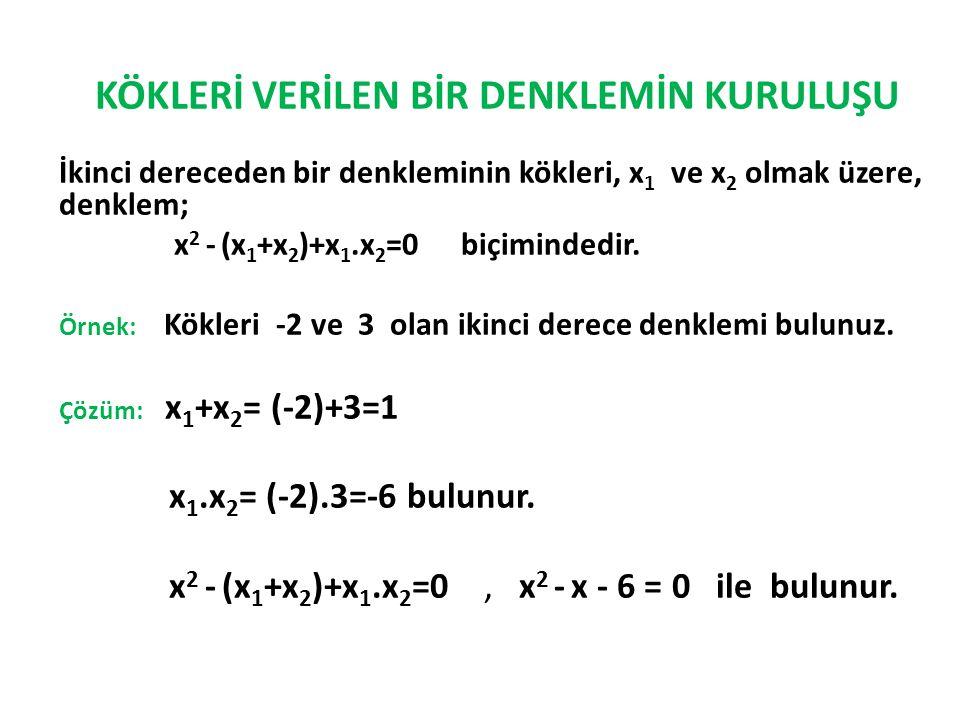 x2 - (x1+x2)+x1.x2=0 , x2 - x - 6 = 0 ile bulunur.