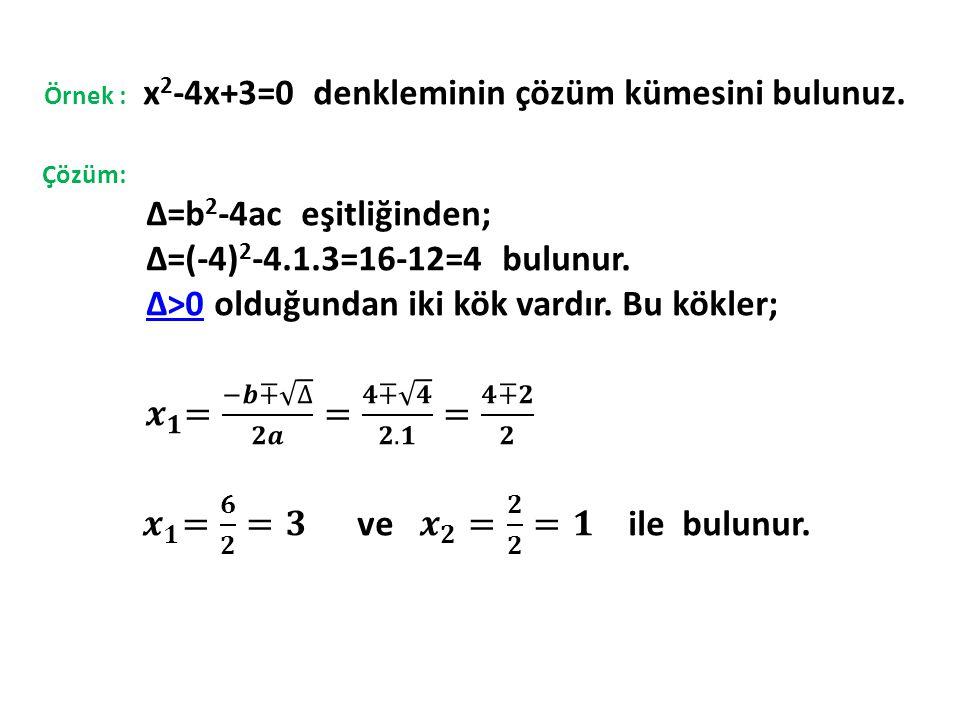 Örnek : x2-4x+3=0 denkleminin çözüm kümesini bulunuz.
