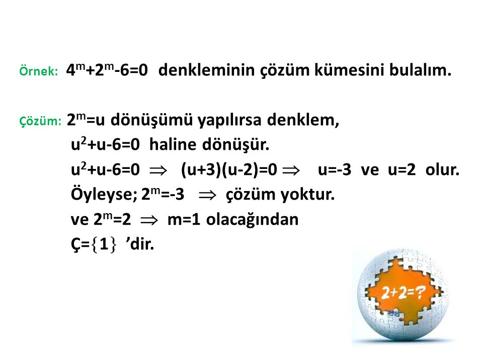 u2+u-6=0  (u+3)(u-2)=0  u=-3 ve u=2 olur.