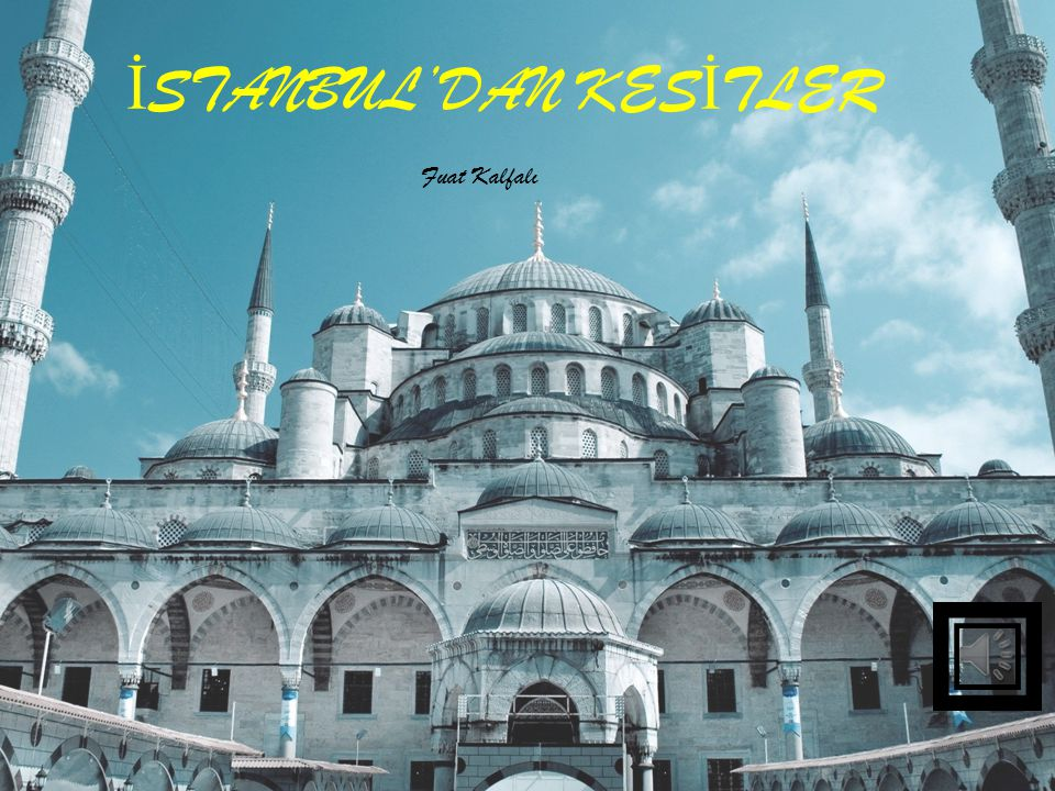 İSTANBUL'DAN KESİTLER