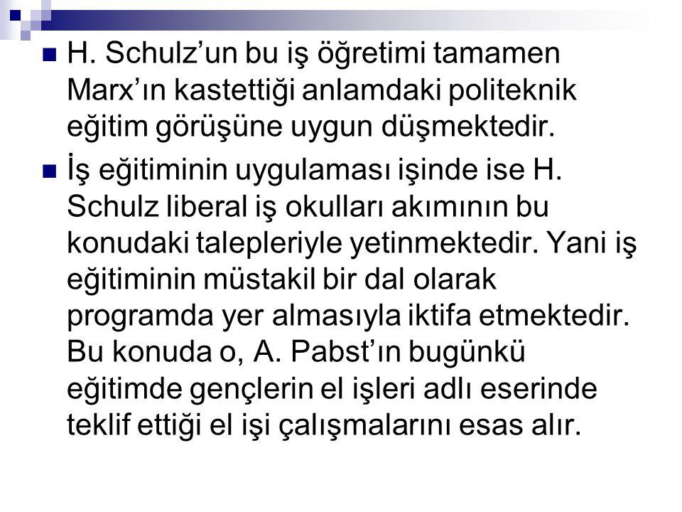 H. Schulz'un bu iş öğretimi tamamen Marx'ın kastettiği anlamdaki politeknik eğitim görüşüne uygun düşmektedir.