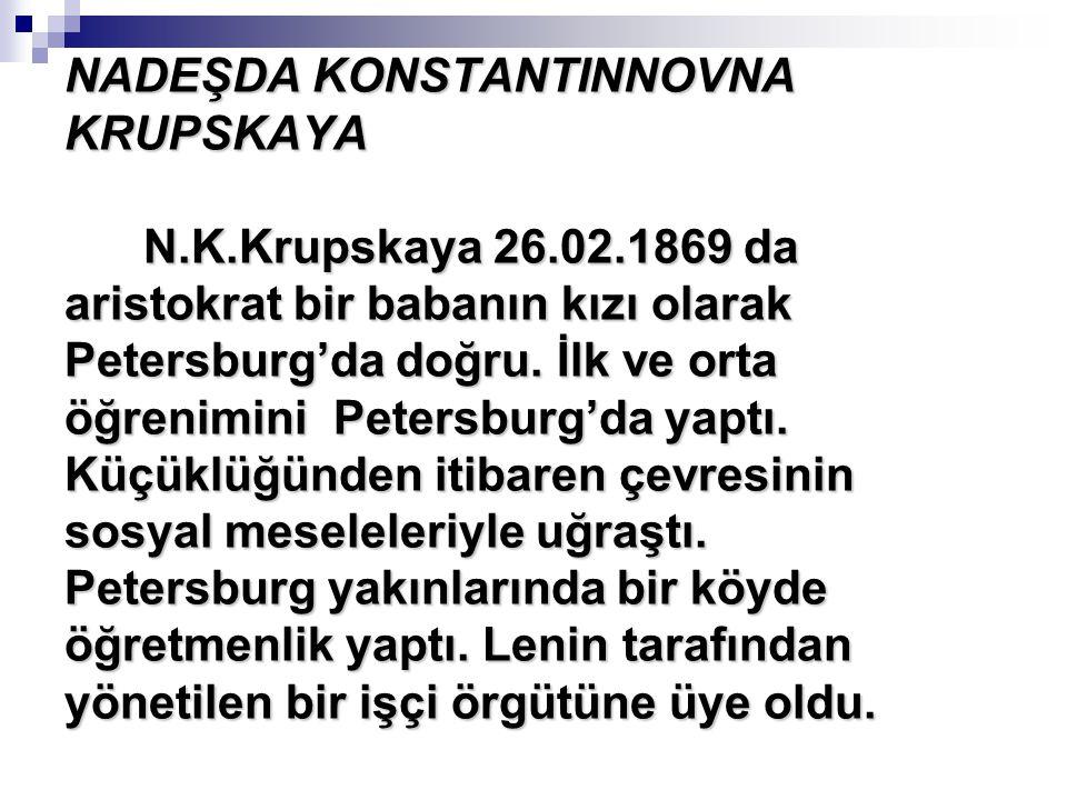 NADEŞDA KONSTANTINNOVNA KRUPSKAYA N. K. Krupskaya 26. 02