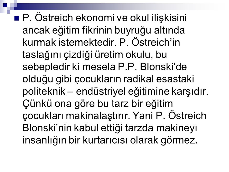 P. Östreich ekonomi ve okul ilişkisini ancak eğitim fikrinin buyruğu altında kurmak istemektedir.