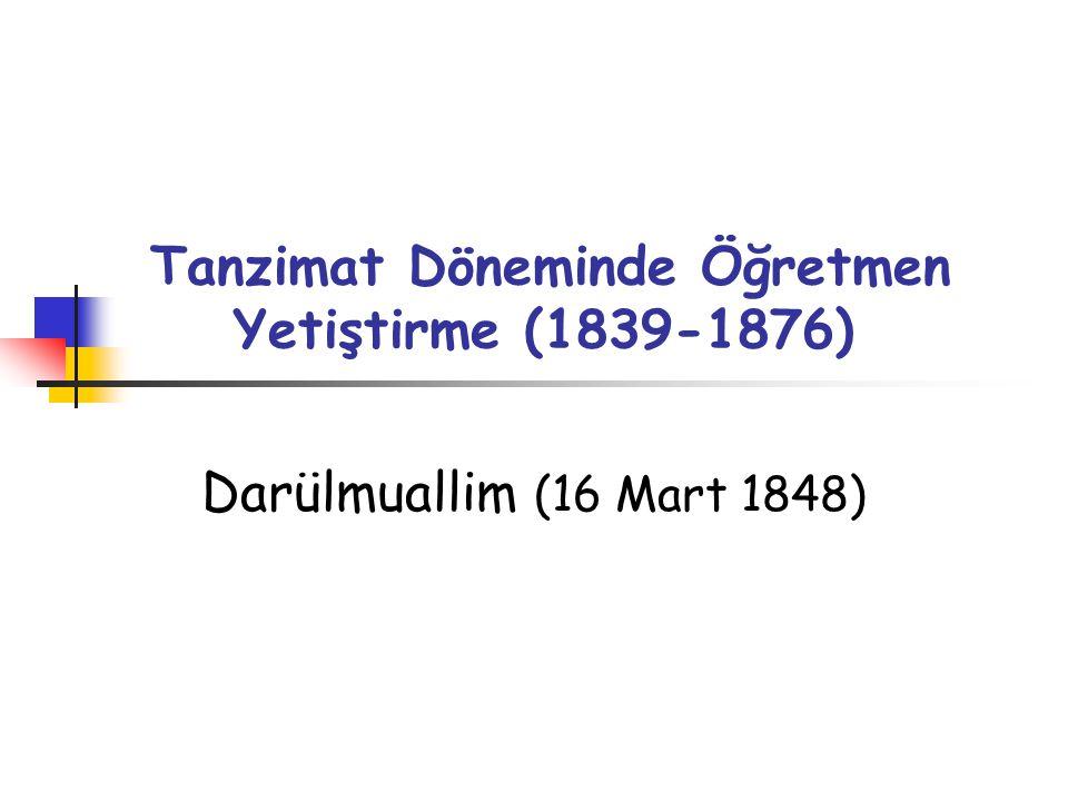 Tanzimat Döneminde Öğretmen Yetiştirme (1839-1876)