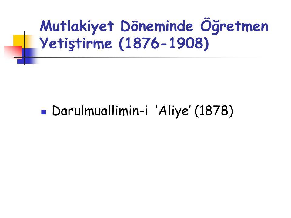 Mutlakiyet Döneminde Öğretmen Yetiştirme (1876-1908)