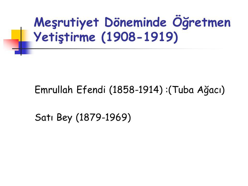 Meşrutiyet Döneminde Öğretmen Yetiştirme (1908-1919)