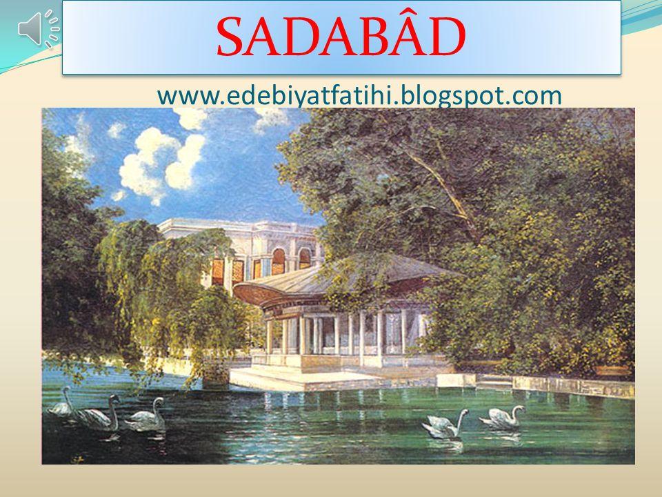 SADABÂD www.edebiyatfatihi.blogspot.com