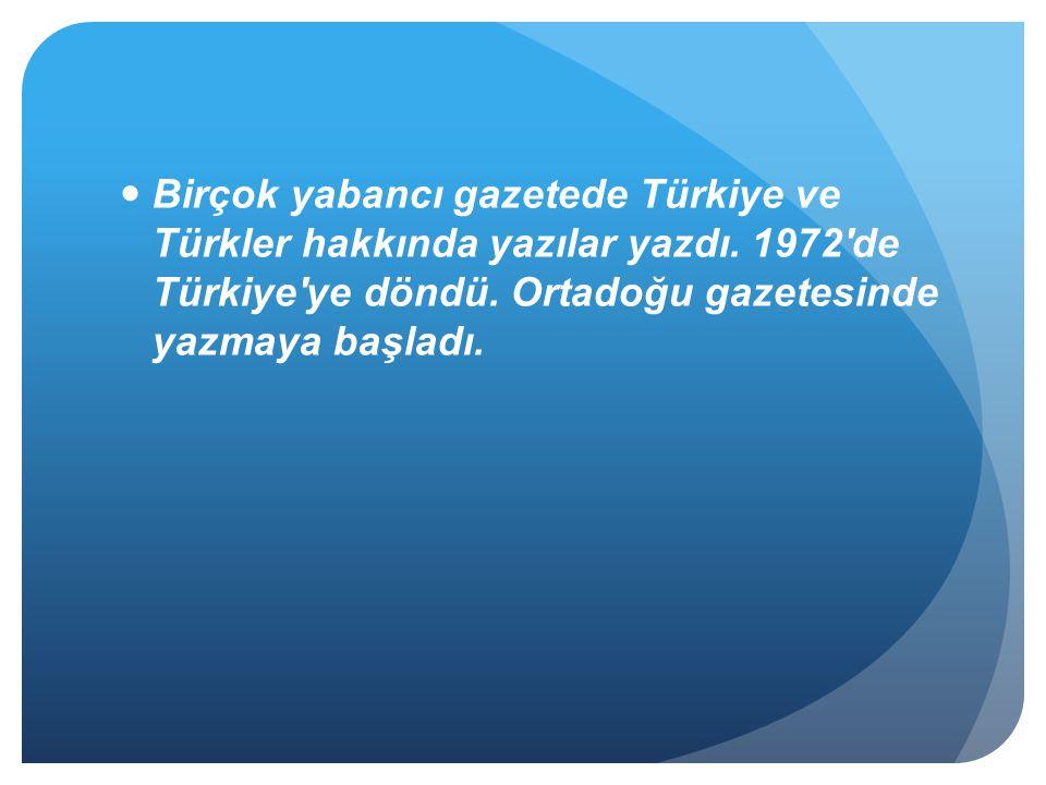 Birçok yabancı gazetede Türkiye ve Türkler hakkında yazılar yazdı