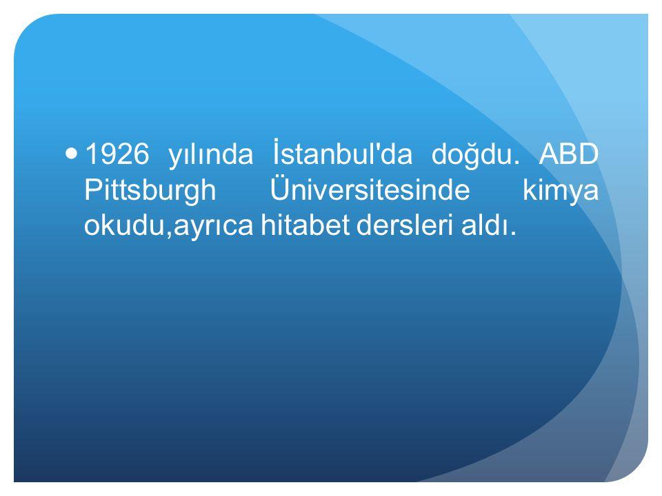 1926 yılında İstanbul da doğdu