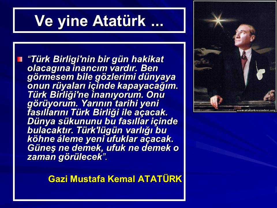 Ve yine Atatürk ...