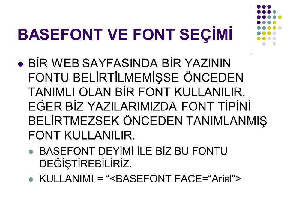 BASEFONT VE FONT SEÇİMİ
