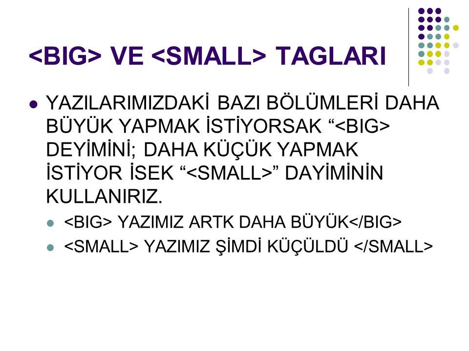 <BIG> VE <SMALL> TAGLARI
