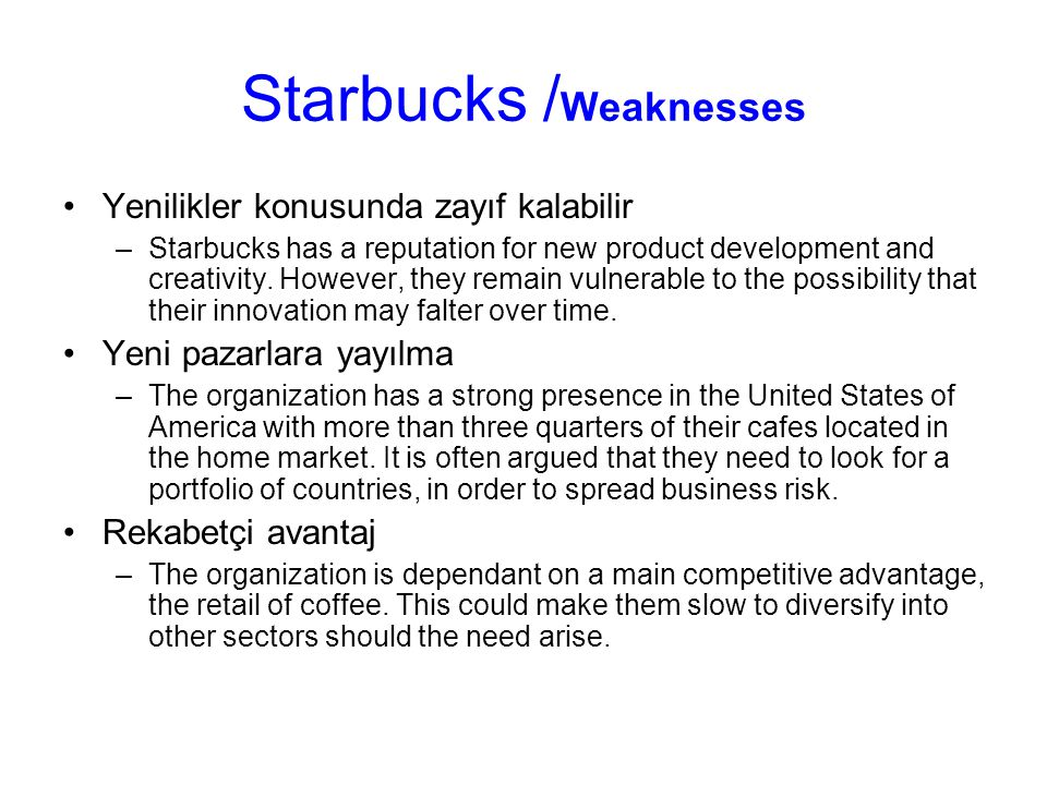 Starbucks /Weaknesses