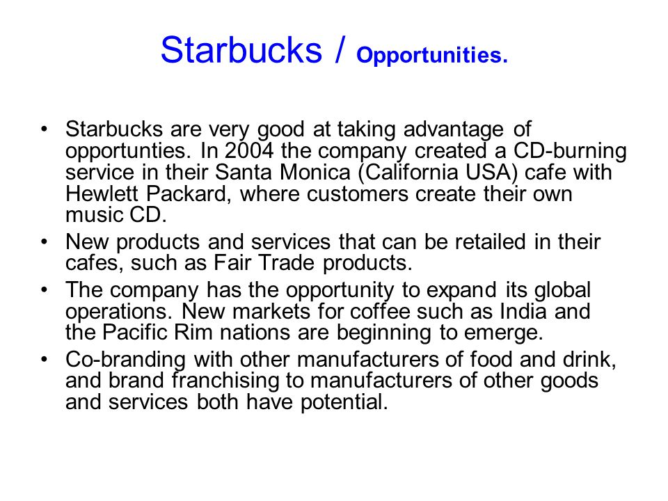 Starbucks / Opportunities.