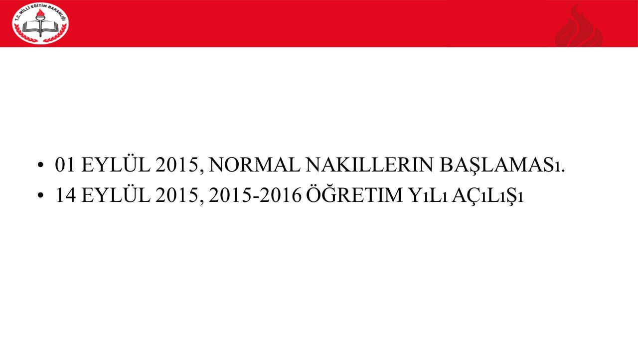 01 Eylül 2015, normal nakillerin başlaması.