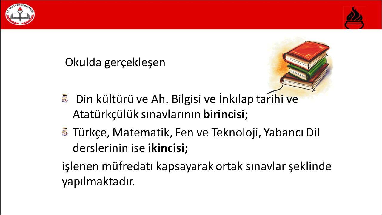 Okulda gerçekleşen Din kültürü ve Ah. Bilgisi ve İnkılap tarihi ve Atatürkçülük sınavlarının birincisi;