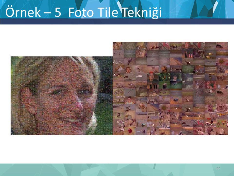 Örnek – 5 Foto Tile Tekniği