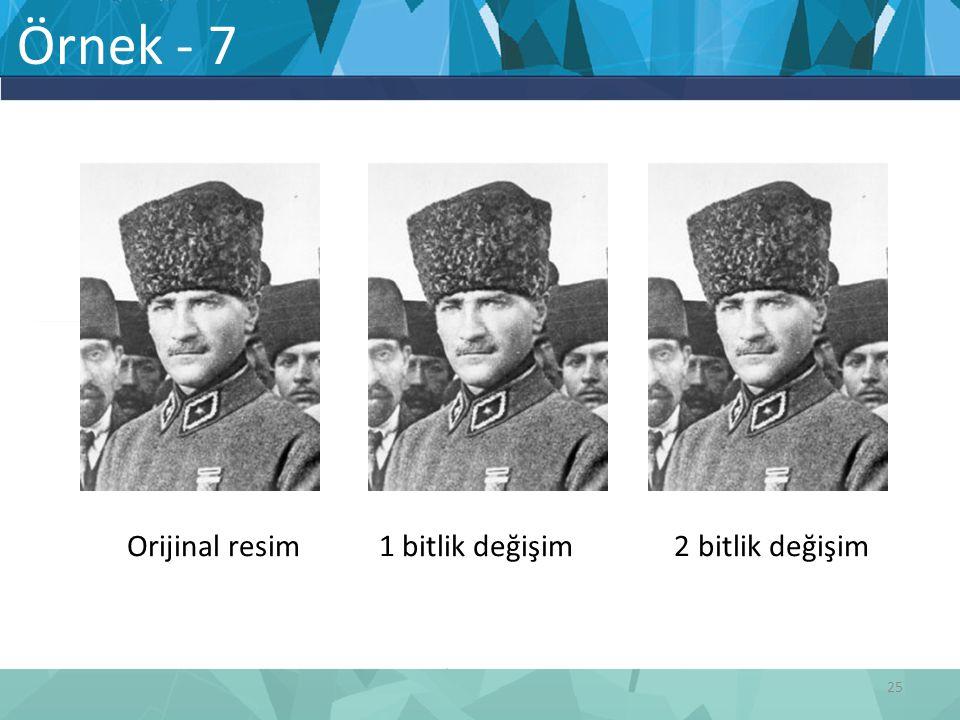 Örnek - 7 Orijinal resim 1 bitlik değişim 2 bitlik değişim