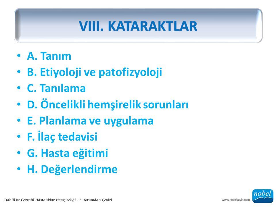 VIII. KATARAKTLAR A. Tanım B. Etiyoloji ve patofizyoloji C. Tanılama