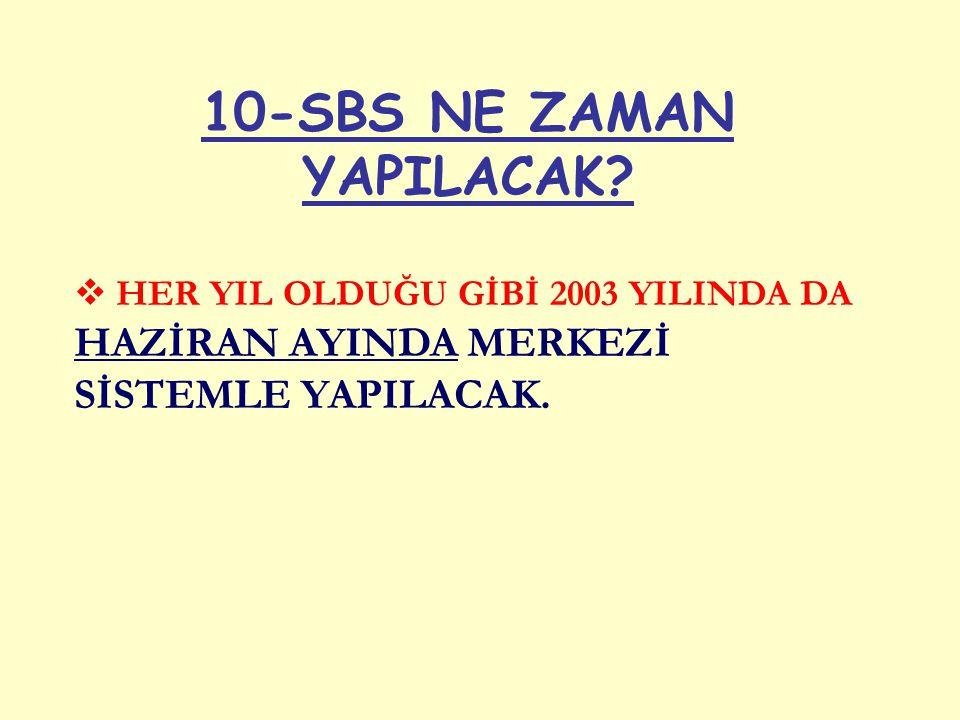 10-SBS NE ZAMAN YAPILACAK