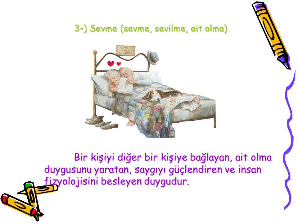 3-) Sevme (sevme, sevilme, ait olma)