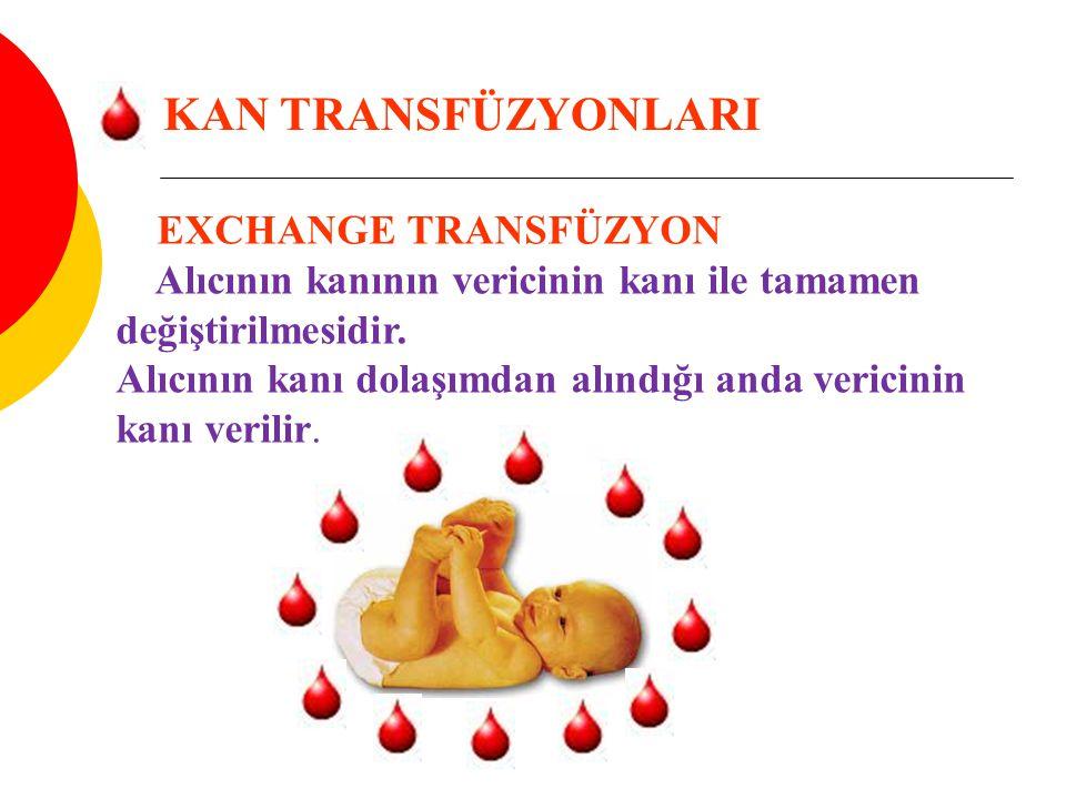 Alıcının kanının vericinin kanı ile tamamen değiştirilmesidir.