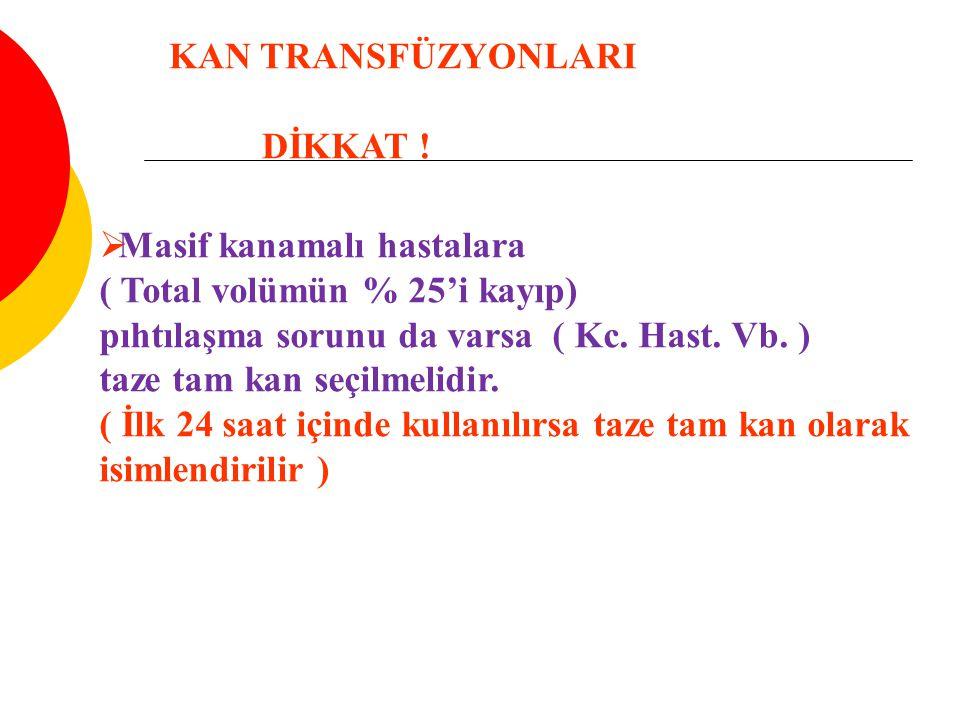 KAN TRANSFÜZYONLARI DİKKAT !