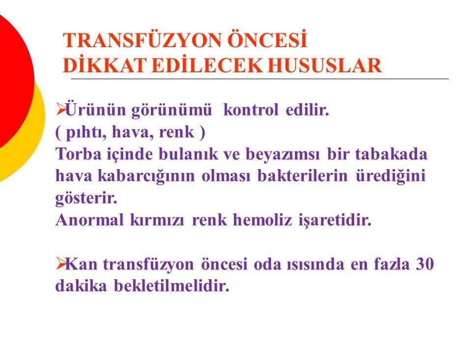 TRANSFÜZYON ÖNCESİ DİKKAT EDİLECEK HUSUSLAR