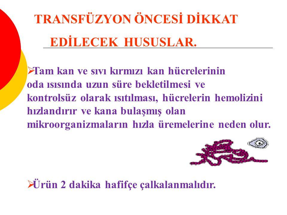 TRANSFÜZYON ÖNCESİ DİKKAT EDİLECEK HUSUSLAR.
