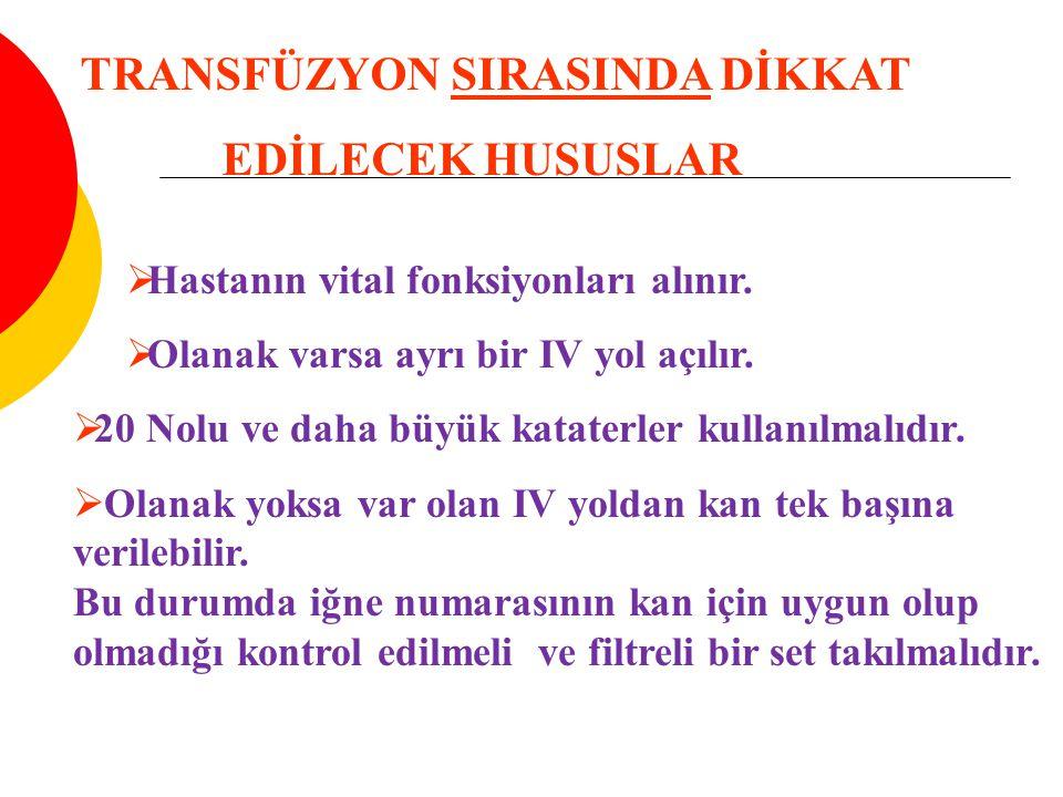 TRANSFÜZYON SIRASINDA DİKKAT EDİLECEK HUSUSLAR