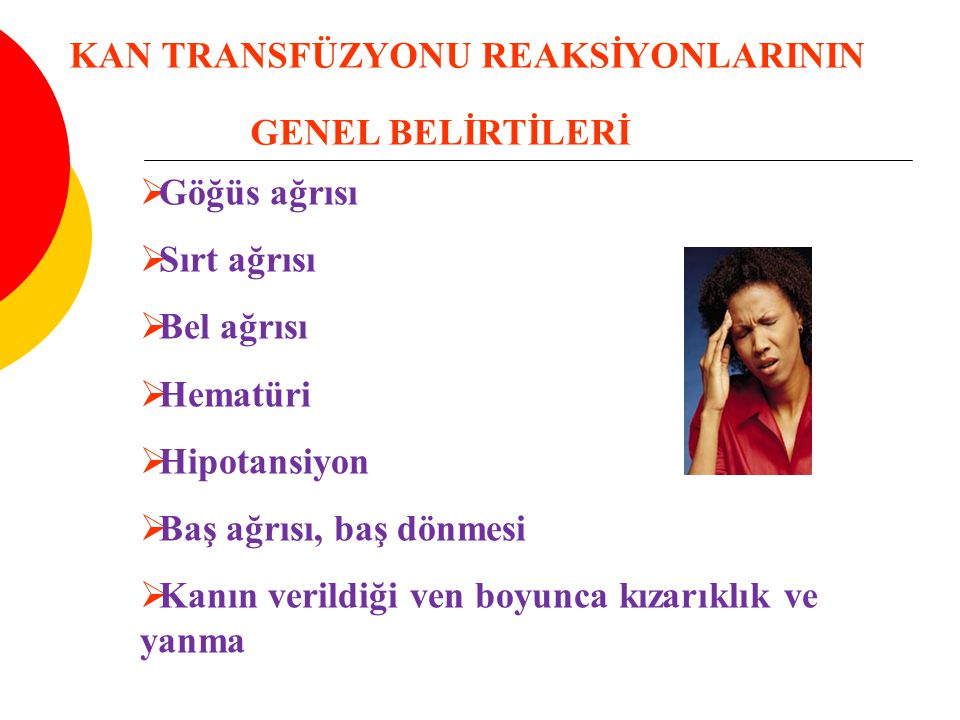 GENEL BELİRTİLERİ KAN TRANSFÜZYONU REAKSİYONLARININ Göğüs ağrısı