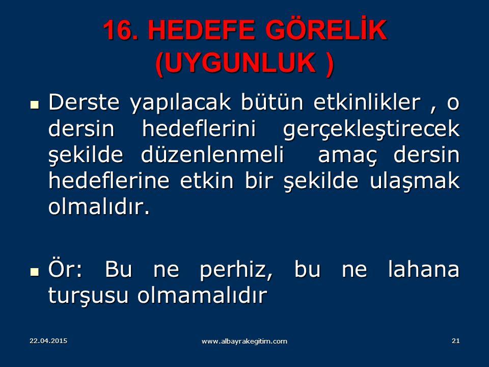 16. HEDEFE GÖRELİK (UYGUNLUK )