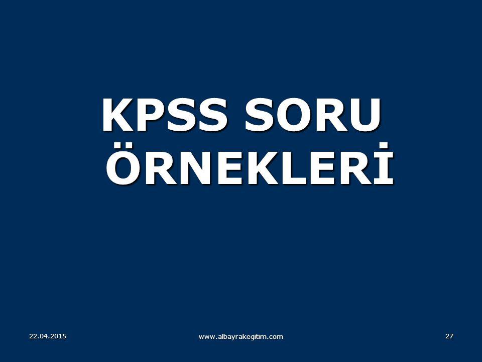 KPSS SORU ÖRNEKLERİ 14.04.2017 www.albayrakegitim.com