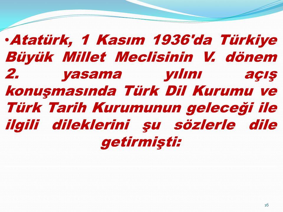 Atatürk, 1 Kasım 1936 da Türkiye Büyük Millet Meclisinin V. dönem 2