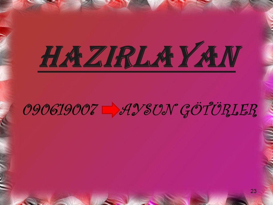 HAZIRLAYAN 090619007 AYSUN GÖTÜRLER