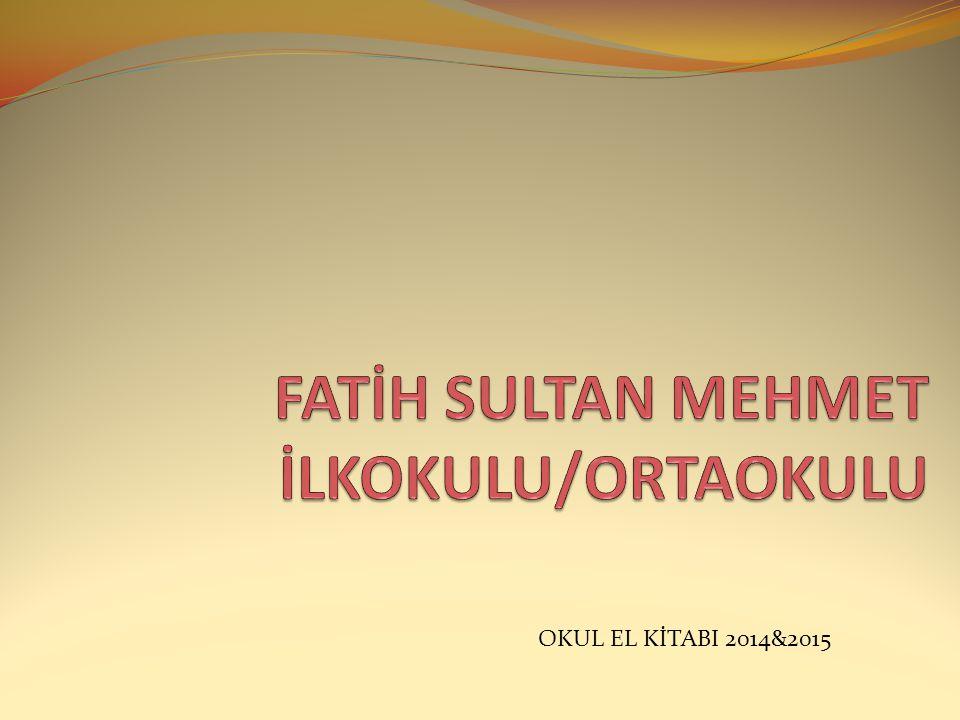 FATİH SULTAN MEHMET İLKOKULU/ORTAOKULU