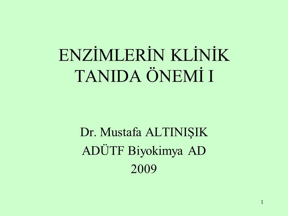 ENZİMLERİN KLİNİK TANIDA ÖNEMİ I