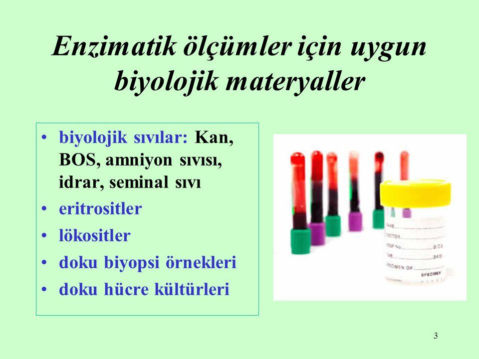 Enzimatik ölçümler için uygun biyolojik materyaller