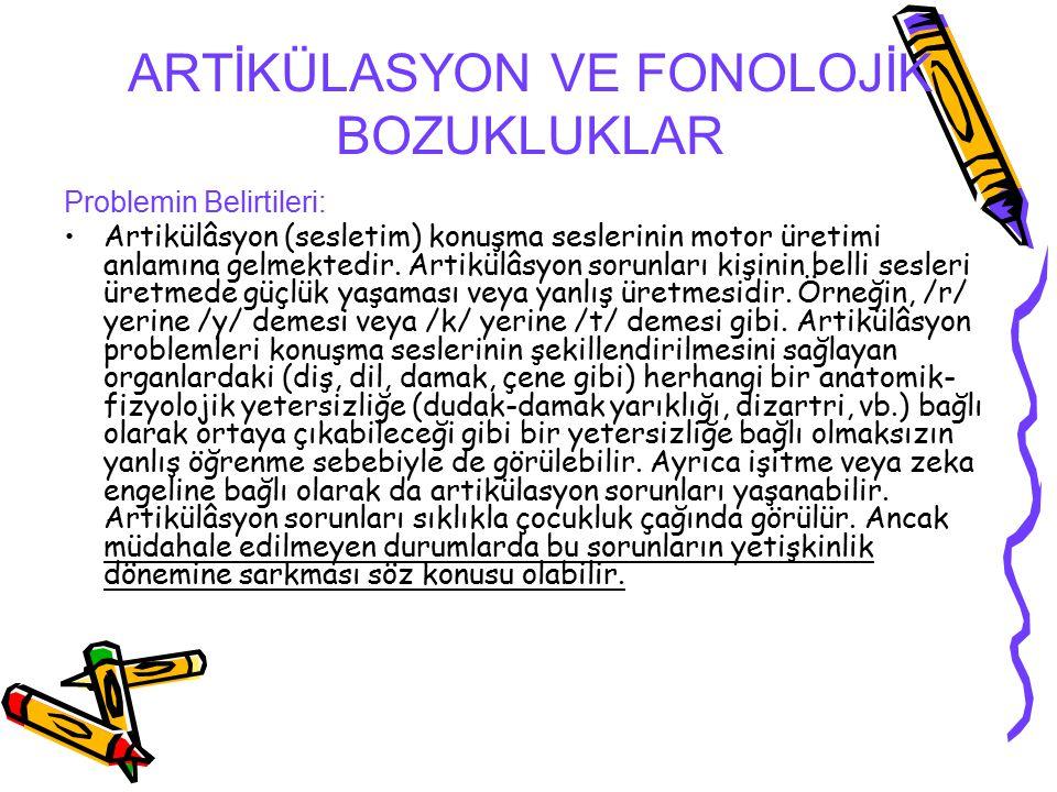 ARTİKÜLASYON VE FONOLOJİK BOZUKLUKLAR
