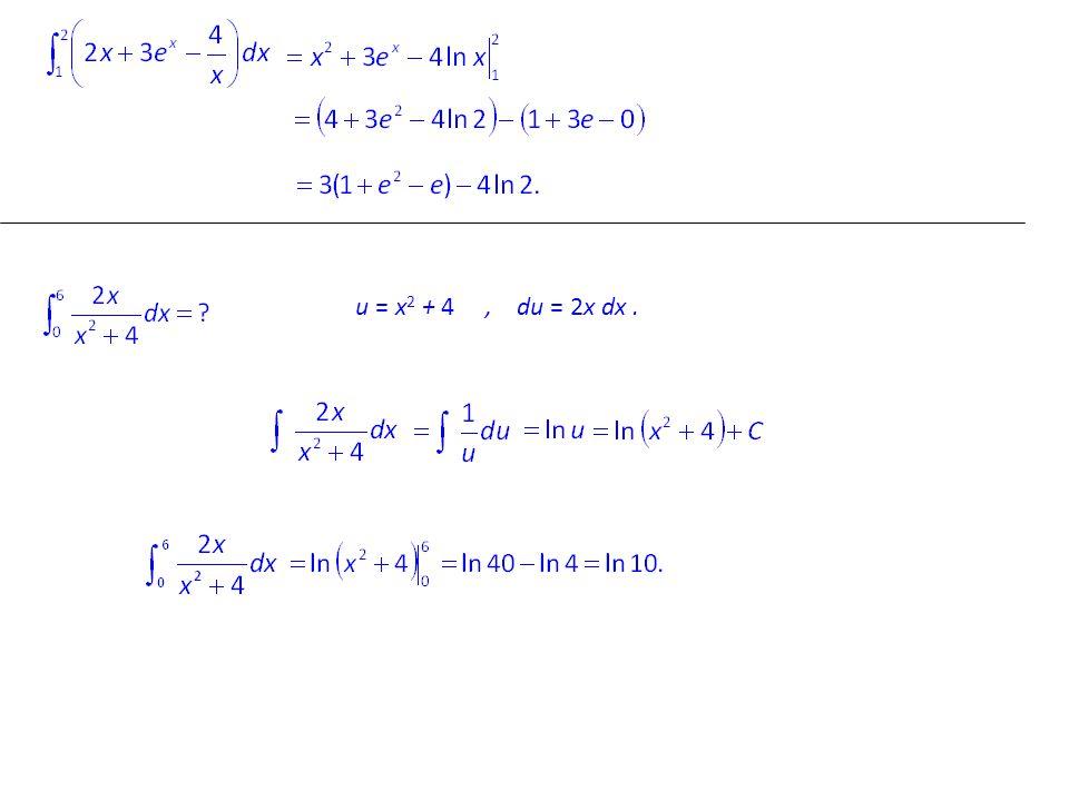 u = x2 + 4 , du = 2x dx .