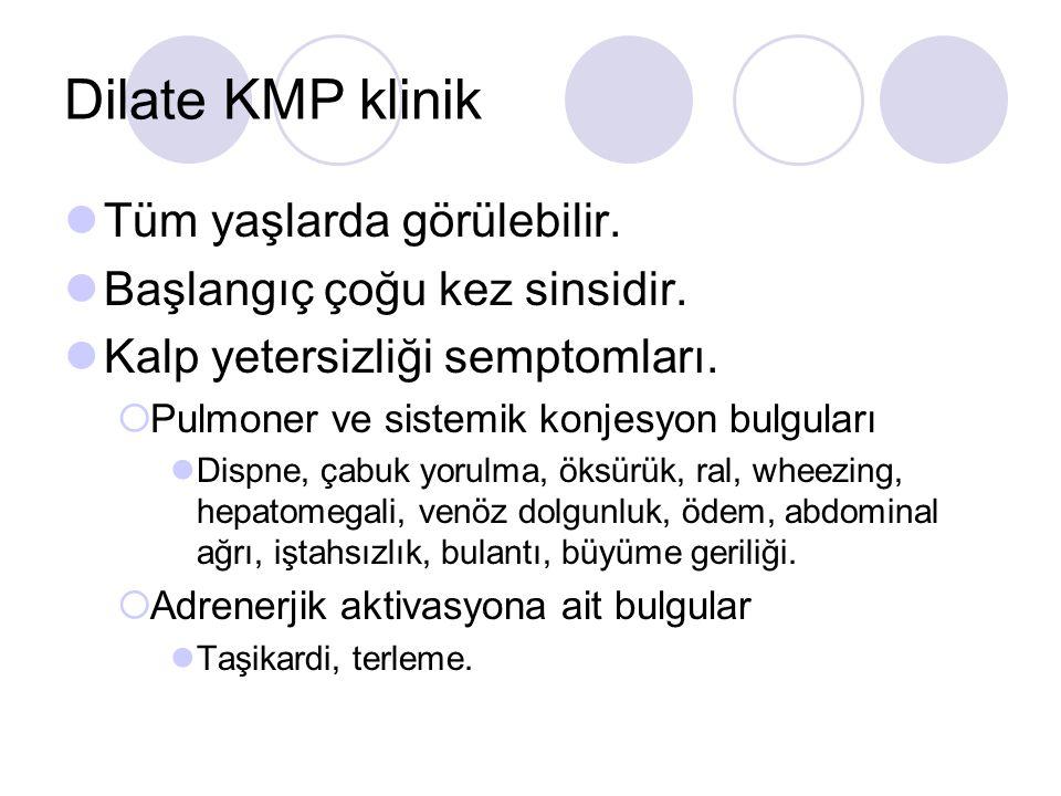 Dilate KMP klinik Tüm yaşlarda görülebilir.