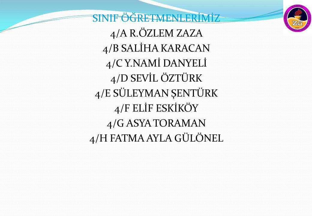 SINIF ÖĞRETMENLERİMİZ 4/A R. ÖZLEM ZAZA 4/B SALİHA KARACAN 4/C Y